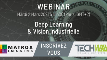 Deep Learning pour la Vision Industrielle - Webinar IA Matrox